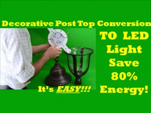 Decorative Post Top LED Light Conversion / DIY Universal Fit